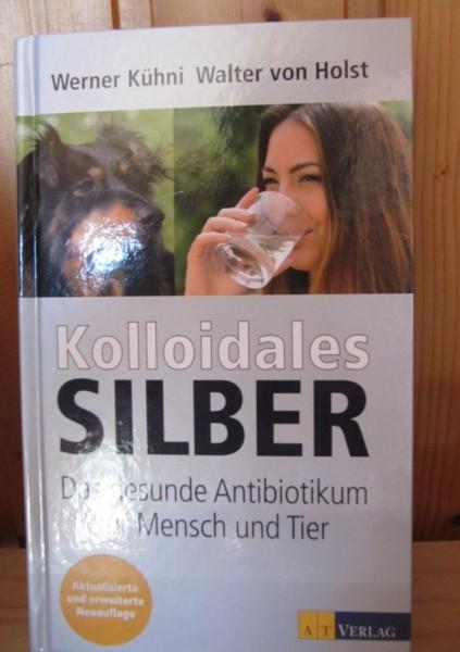Buch Kolloidales Silber - Das gesunde Antibiotikum für Mensch und Tier